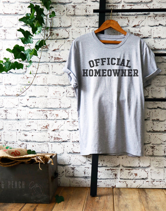 Official Homeowner Unisex Shirt - New Homeowner Gift, Housewarming Gift, Newlywed Shirt, Wedding Gift, New Home Shirt, Real Estate Agent Tee
