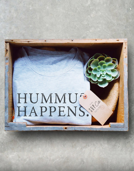 Hummus Happens Unisex Shirt - Vegan