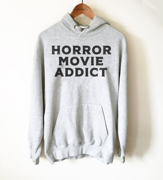 Horror Movie Addict Unisex Hoodie - Movie Critic Shirt, Creepy Cute Gift, Horror Fan Shirt, Ghost Story, Scary Movie Fan Shirt, True Horror