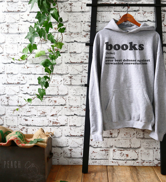 Books Your Best Defense Against Unwanted Conversation Unisex Hoodie - Birthday Gift For Book Lover, Literary Gift, Reading Sweatshirt