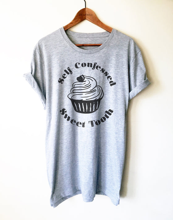 Self-Confessed Sweet Tooth Unisex Shirt - Sweet Tooth Shirt, Cupcake Birthday Party Shirt, Dessert Shirt, Sweet Lover Gift, Foodie Gift