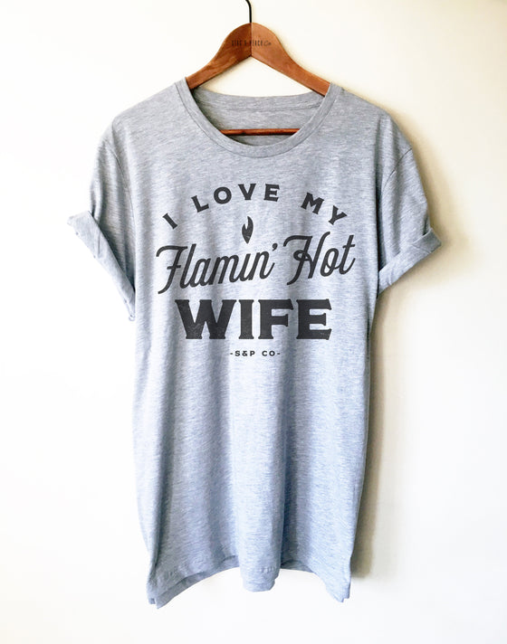 Hot Wife Unisex Shirt - I Love My Hot Wife, Gift For Husband, Wedding Anniversary TShirt, Wife Gift To Husband, Funny Married Couple Shirts