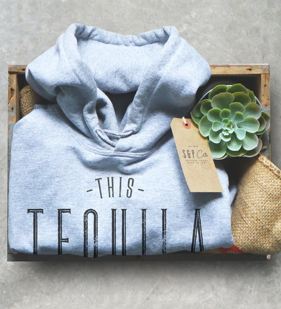 Tequila Unisex Hoodie - Funny Drinking Shirt, Cinco De Mayo Shirt, Mexican Gift, Mexico Spring Break Shirt, Shots Shirt, Festival Fashion