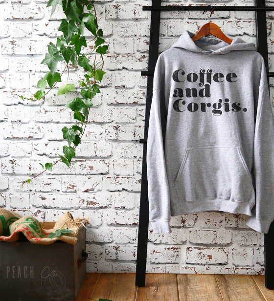 Corgi Lover Gift - Coffee And Corgis Unisex Hoodie, Corgi Shirt, Corgi Owner Gift, Welsh Corgi Shirt, Funny Corgi Tee, Corgi Mama Sweater