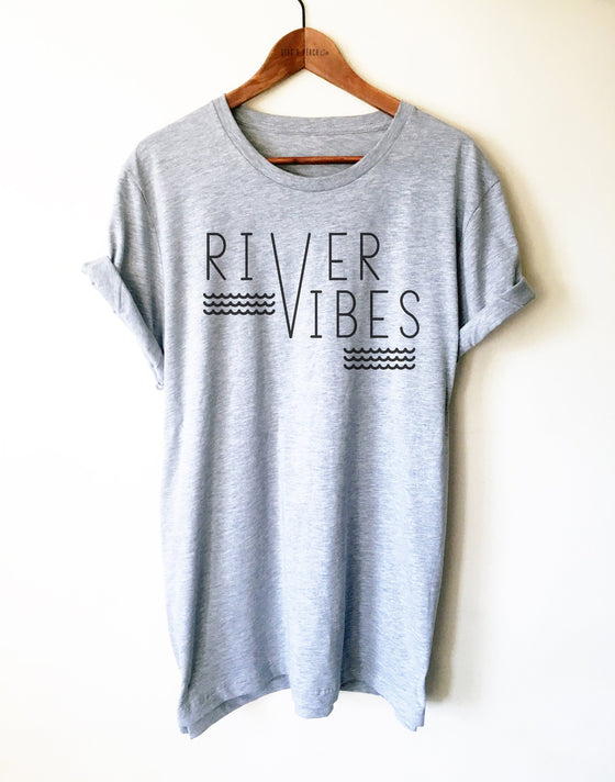 River Vibes Unisex Shirt - River