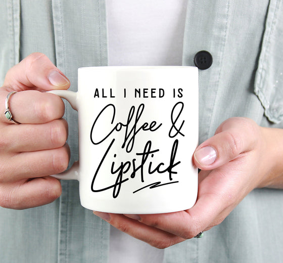Coffee And Makeup Mug - All I Need Is Coffee And Lipstick, Makeup Artist Mug, Esthetician Gift, Funny Makeup Quote Mug, Makeup Lover Mug