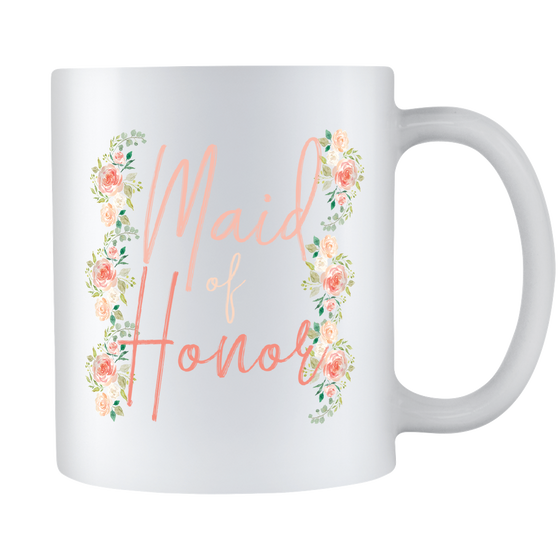 Maid Of Honor Coffee Mug - Will You Be My Maid Of Honor - Maid Of Honor Wedding Gift - 11oz White Ceramic Coffee Mug