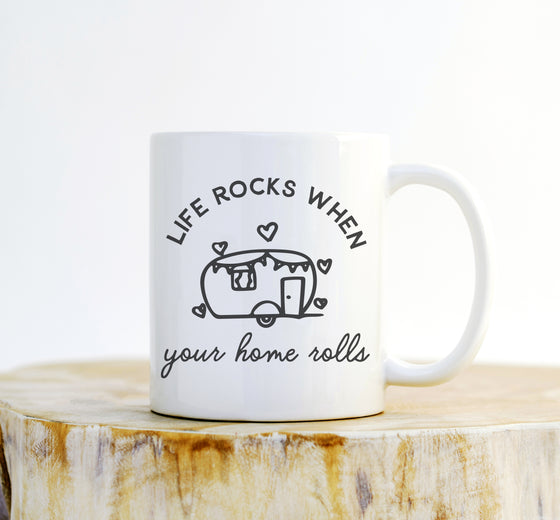 Life Rocks When Your House Rolls Mug