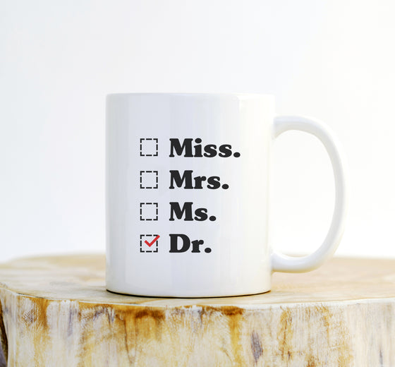 Miss, Mrs, Ms, Dr Mug