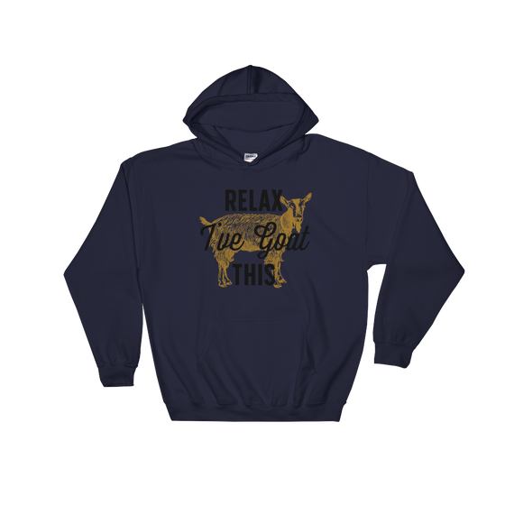 Relax I've Goat This Hoodie