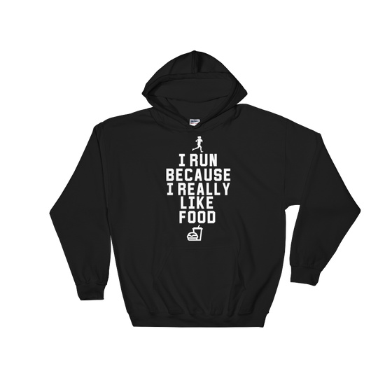 I Run Because I Really Like Food Hooded Sweatshirt