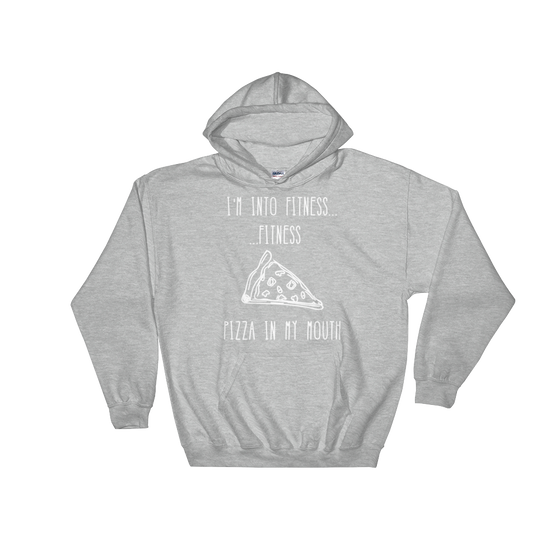 I'm Into Fitness...Fitness Pizza In My Mouth Hoodie - Foodie Gifts, Pizza Shirts, Pizza Shirt, Pizza Lover TShirt, Workout Clothing