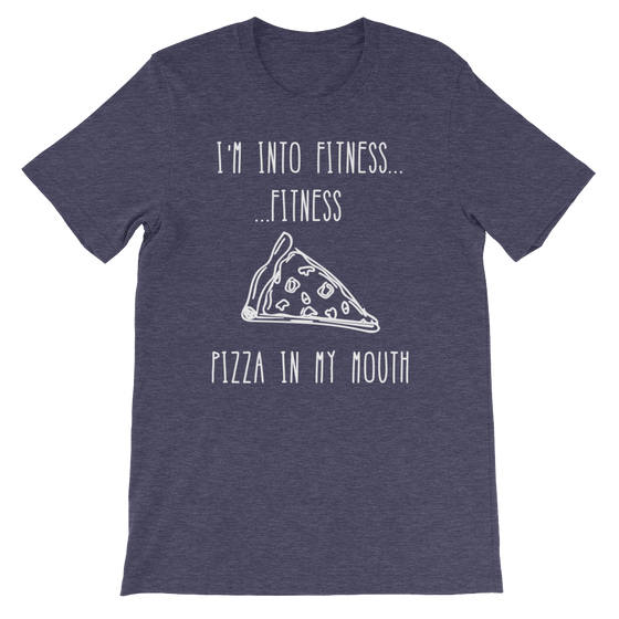 I'm Into Fitness...Fitness Pizza In My Mouth Unisex Shirt - Foodie Gifts, Pizza Shirts, Pizza Shirt, Pizza Lover TShirt, Workout Clothing