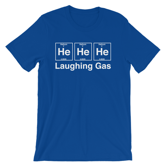 He He He Laughing Gas Unisex T-Shirt