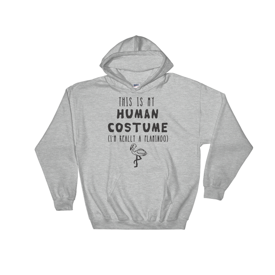 This Is My Human Costume I'm Really A Flamingo Hooded Sweatshirt