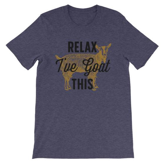 Relax I've Goat This Unisex Shirt