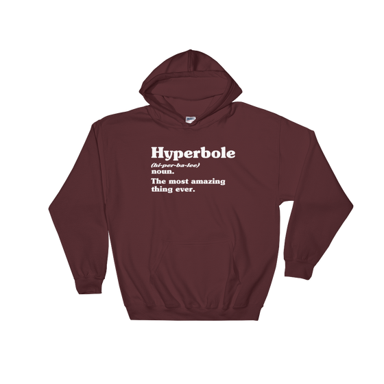 Hyperbole Dictionary Definition Hoodie - Book Lover T Shirts, Book Lover Gift, English Teacher Shirt, Grammar, Vocabulary, Literary Gift