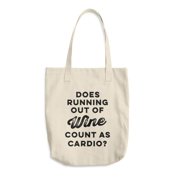 Does Running Out Of Wine Count As Cardio? Cotton Tote Bag