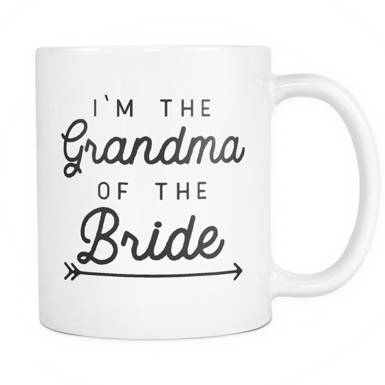 Funny Wedding Coffee Mug 'I'm The Grandma Of The Bride'