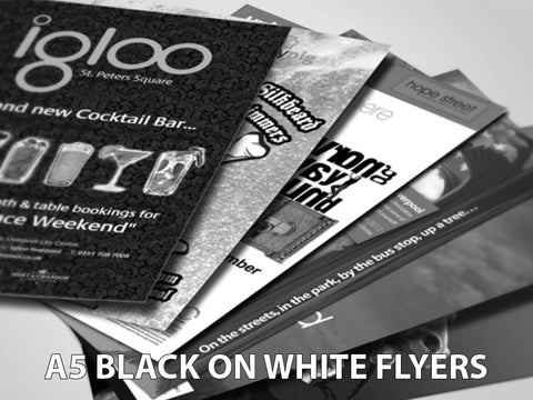 A5 Black on White Flyers