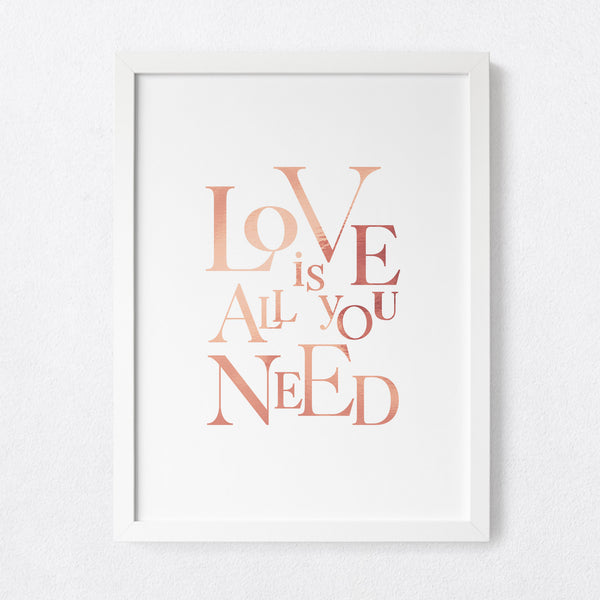 Love is all you need - foil print
