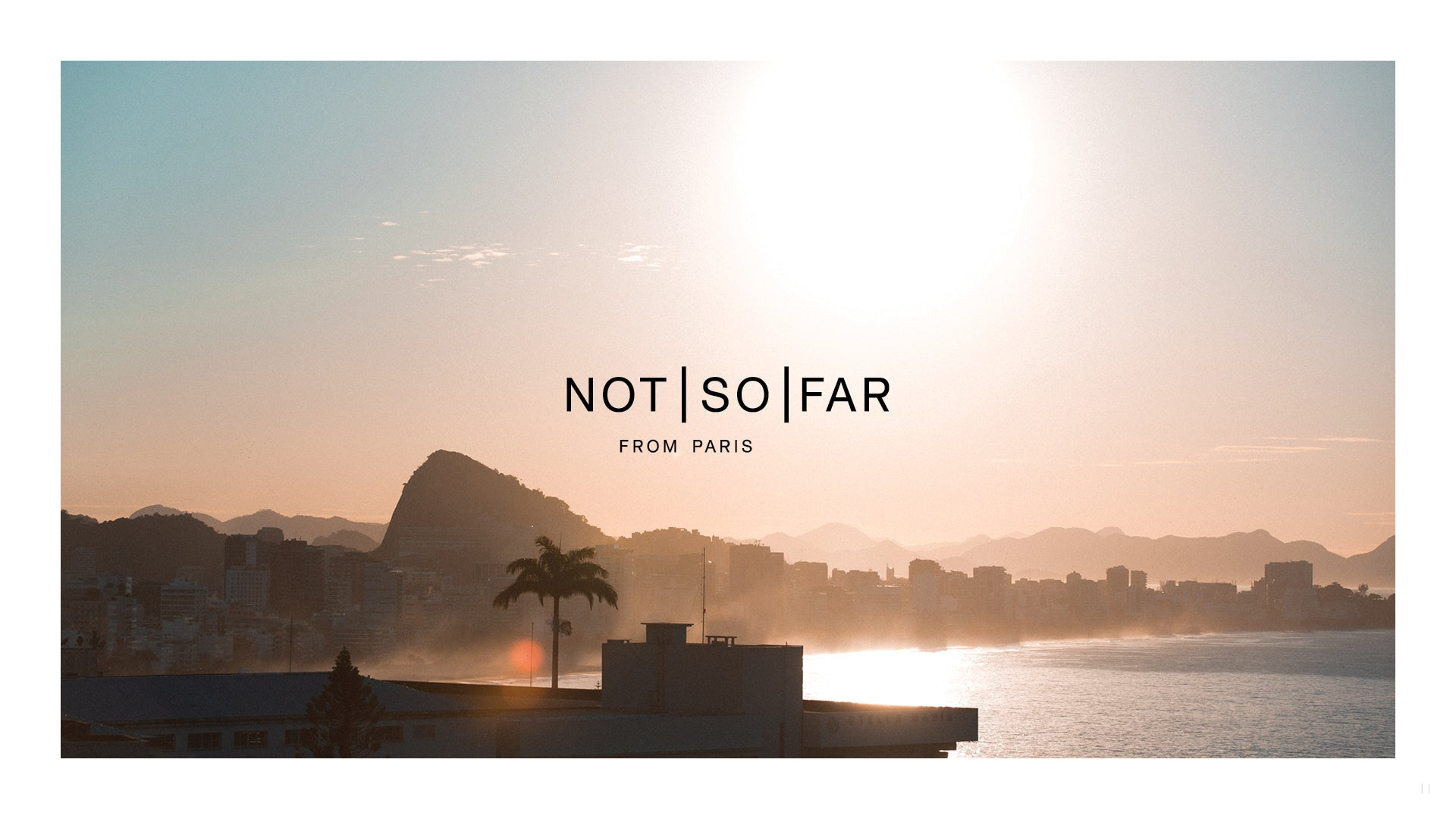 NOT SO FAR RIO