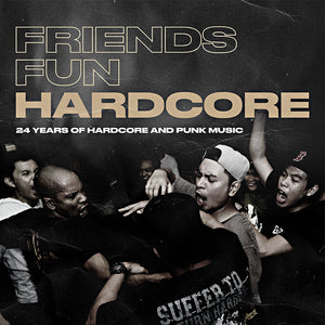 Friends, Fun, Hardcore