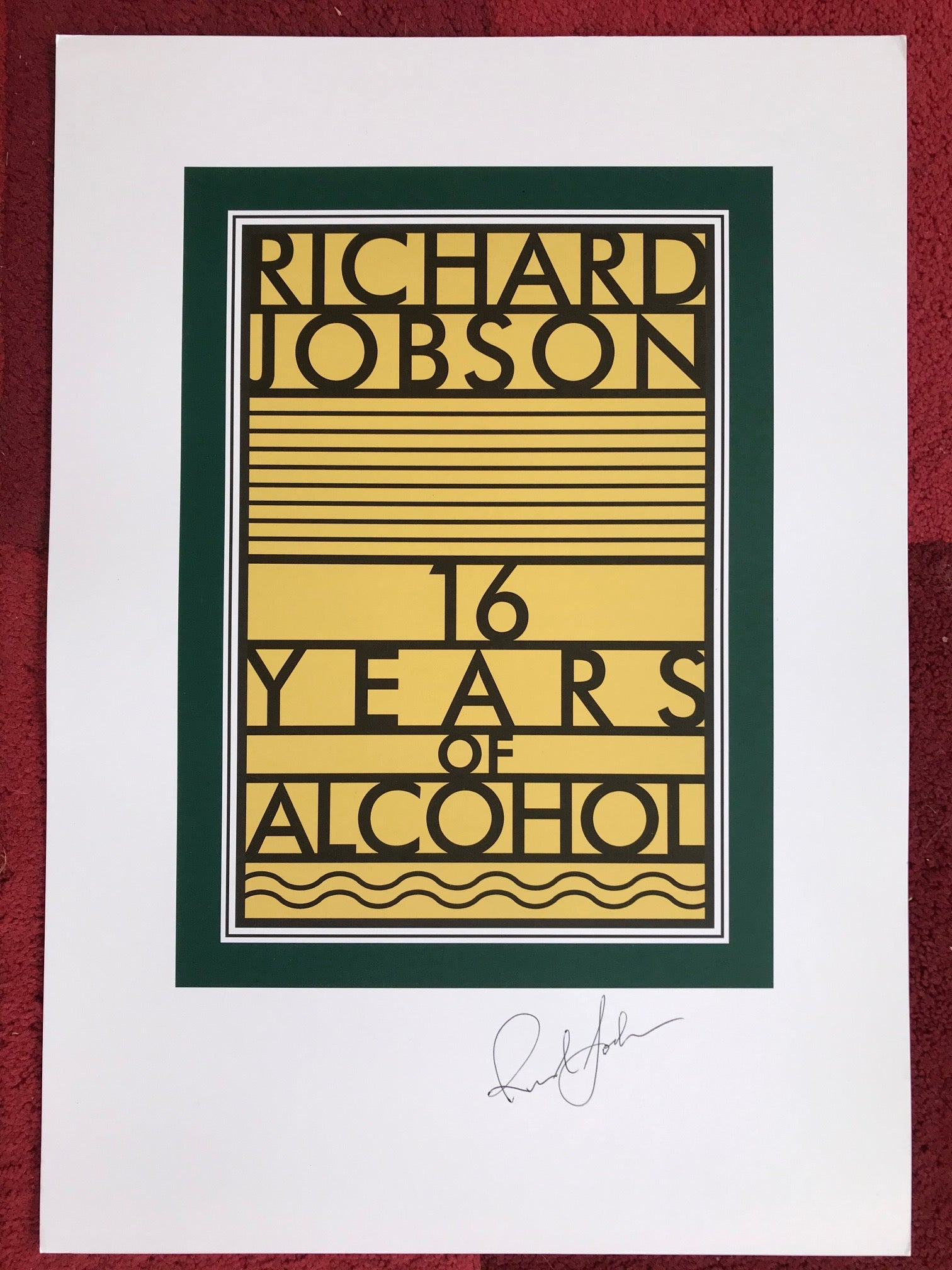 SIGNED 16 YEARS OF ALCOHOL  POSTER  (A3 size)