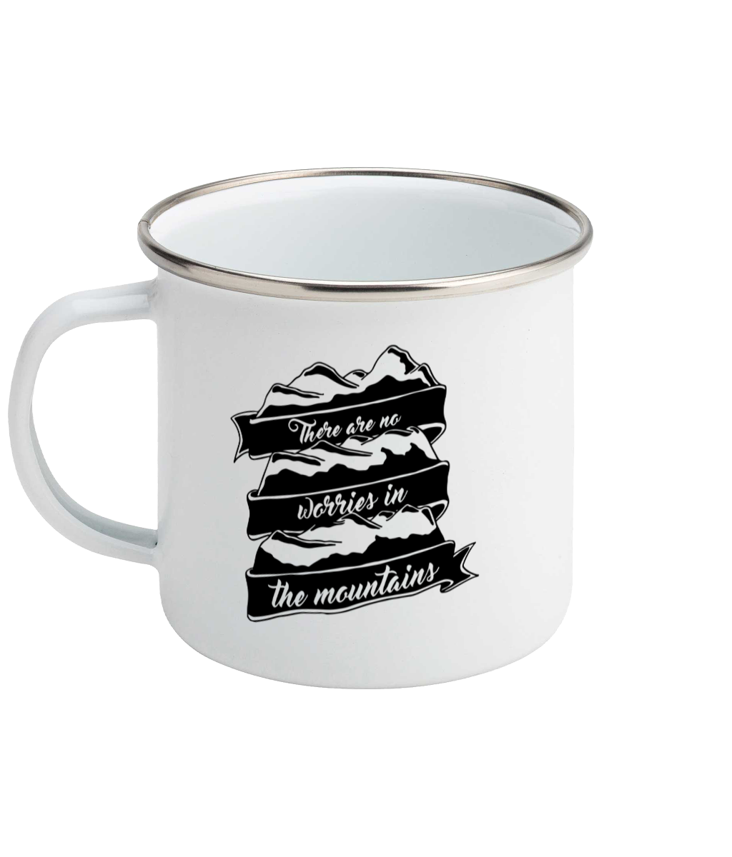 There Are No Worries In The Mountains - Enamel Mug, Suggested Products, Pen and Ink Studios Adventure Clothing