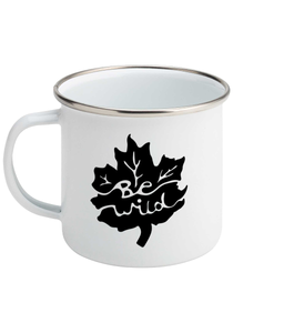Be Wild - Enamel Mug, Suggested Products, Pen and Ink Studios Adventure Clothing