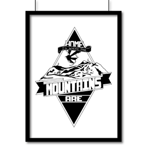 Portrait Matte Art Print - Home Is Where The Mountains Are - Poster-print, Wall Art, Pen and Ink Studios Adventure Clothing