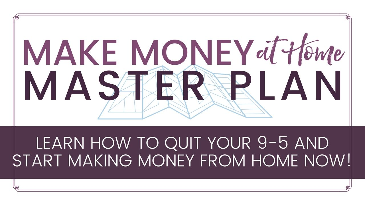 Make Money at Home Master Plan - Online Self Paced Course