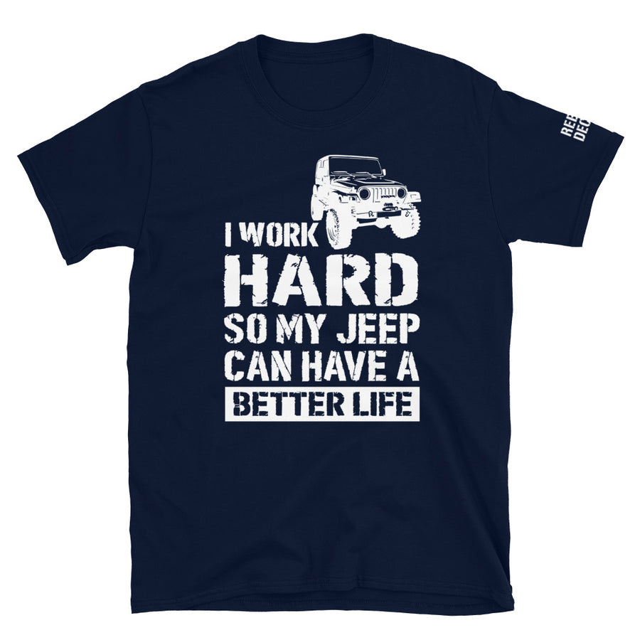 Better Life Jeep T-Shirt