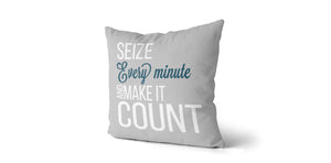 Coussin Seize every minute and make it count couleur gris et sarcelle