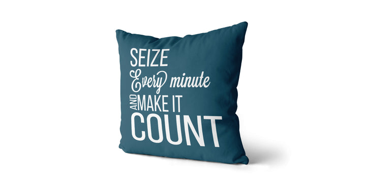 Coussin Seize every minute and make it count couleur sarcelle