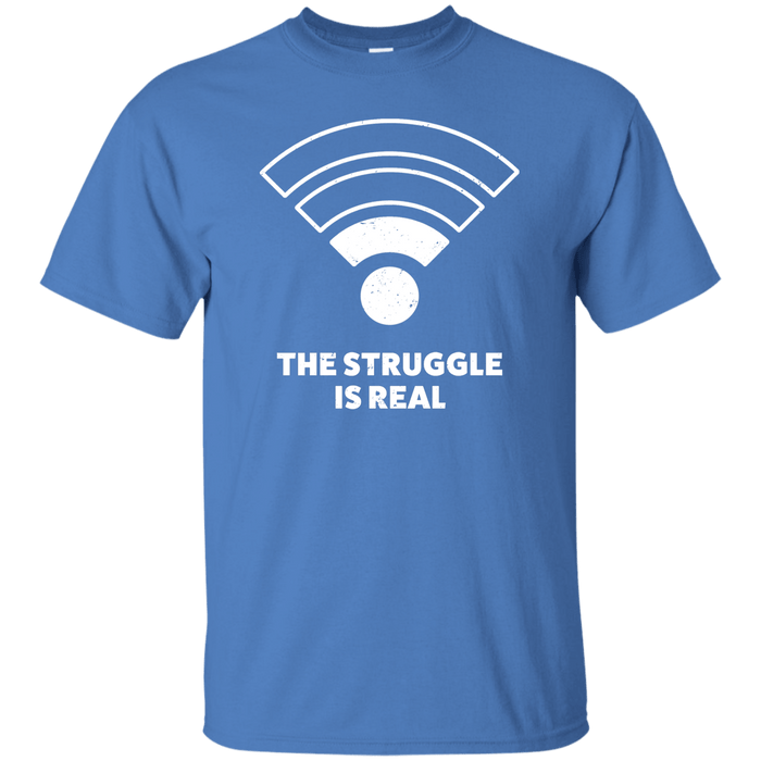 The Struggle Is Real Funny WiFi Apparel - By NOMADO