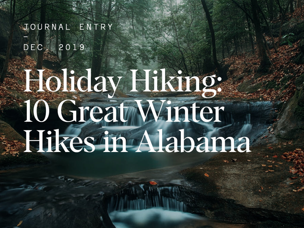 Holiday Hiking: 10 Great Winter Hikes in Alabama