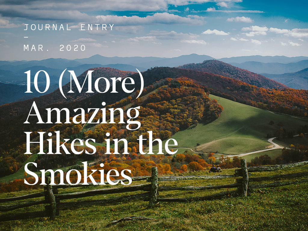 10 (More) Amazing Hikes in the Smokies