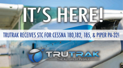 TruTrak receives STC for Cessna 180, 182, 185, and Piper PA 32!