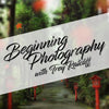 Beginning Photography