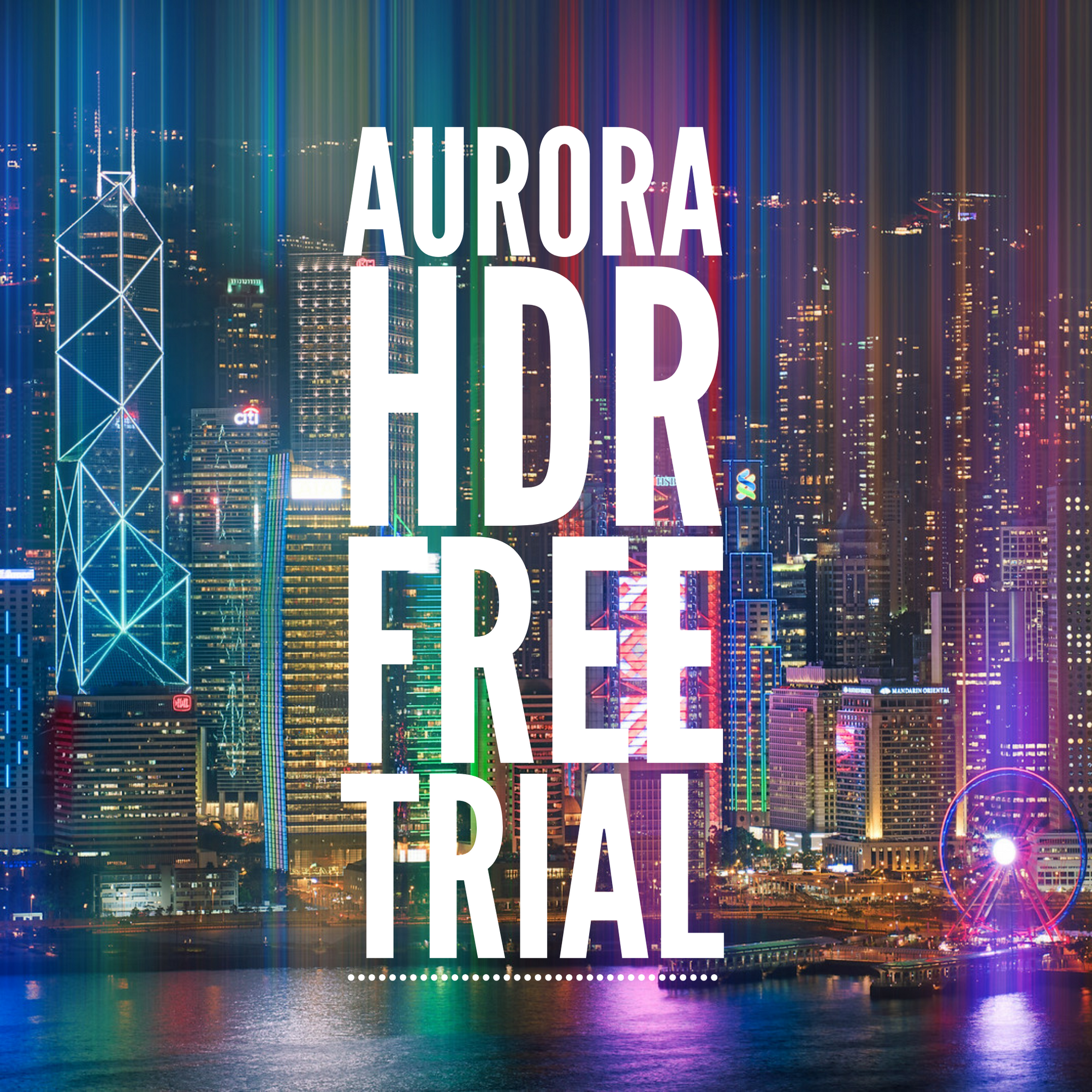 Aurora HDR Free Trial (Mac and Windows)