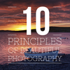10 Principles of Beautiful Photography