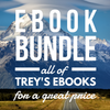 Trey's eBook Bonus Bundle (30% Off!!)