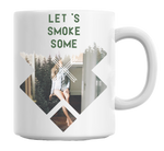 Let's Smoke Some Mug