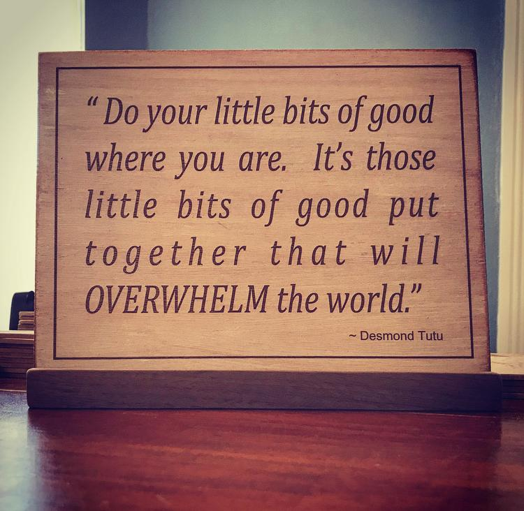 Do your little bits of good.....