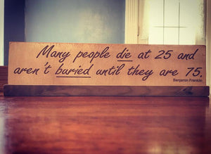 Many people die at 25.....