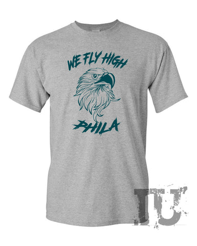 We fly high Phila eagles t-shirt