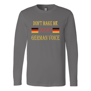 Don't Make Me Use My German Voice Men's Long Sleeve Shirt - Grey