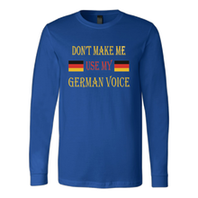 Don't Make Me Use My German Voice Men's Long Sleeve Shirt - Blue