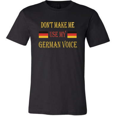Don't Make Me Use My German Voice Men's Shirt - Black